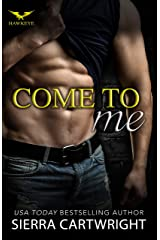 Come to Me (Hawkeye Book 1) Kindle Edition