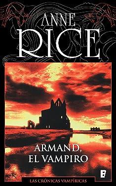 Armand el vampiro (Crónicas Vampíricas 6): Crónicas Vampíricas VI (Spanish Edition)