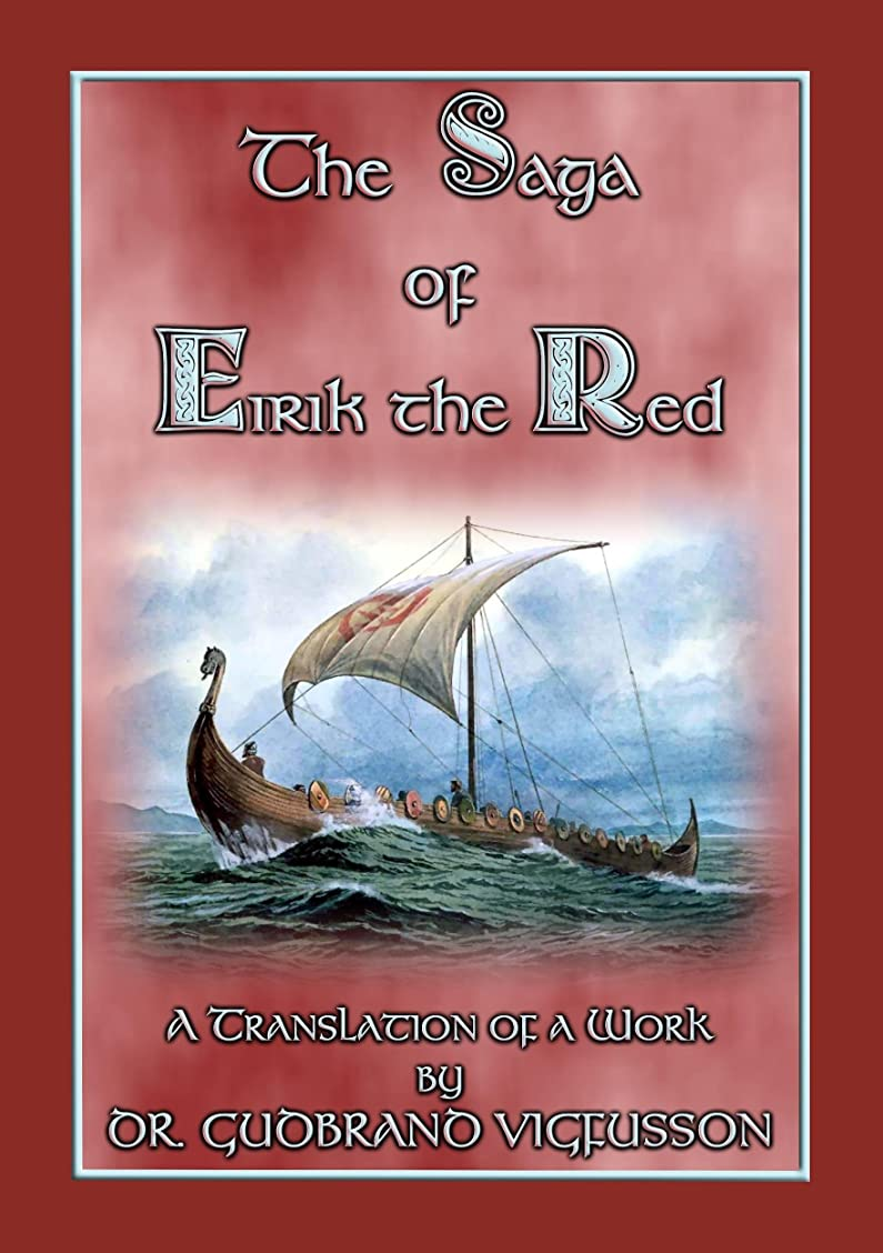 レビュー戦い挨拶THE SAGA OF EIRIK THE RED - A Free Norse/Viking Saga: An Account of Eirik the Red's Discovery of America (English Edition)