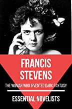 Essential Novelists - Francis Stevens: the woman who invented dark fantasy