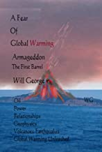 A Fear Of Global Warming Armageddon: The First Barrel