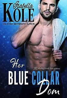 Her Blue Collar Dom (Dominant Men Book 1)