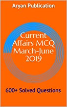 Current Affairs MCQ March-June 2019: 600+ Solved Questions