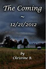 The Coming ~ 12/21/2012 Kindle Edition