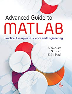 Advanced Guide to MATLAB: Practical Examples in Science and Engineering