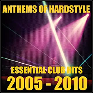Anthems of Hardstyle (Essential Club Hits - 2005-2010) [Explicit]