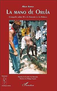 La mano de Orula: Etnografía sobre Ifá y la Santería en La Habana (French Edition)