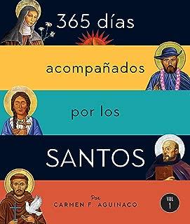 365 días acompañados por los santos: Vol I (Spanish Edition)