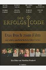 DER ERFOLGSCODE: Das Buch zum Film mit allen Interviews Gebundene Ausgabe