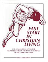 Fast Start in Christian Living: A 12-Lesson Bible Study for New Believers on the Basic Teachings of the Christian Faith