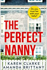 The Perfect Nanny: An utterly gripping and suspenseful psychological thriller with a breathtaking twist! Kindle Edition