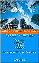 THE BEST HASHTAGS  Business Computer Politics Medicine  Instagram, Twitter, Facebook: VOLUME 2