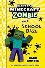 Diary of a Minecraft Zombie Book 5: School Daze (An Unofficial Minecraft Book) Kindle Edition