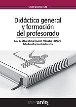 Didáctica general y formación del profesorado (Spanish Edition)