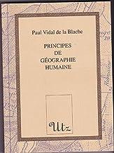 Principes de géographie humaine (Collection La science des autres) (French Edition)