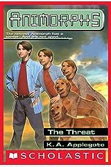 The Threat (Animorphs #21) Kindle Edition
