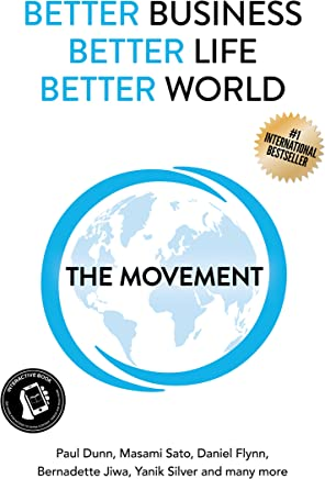 Better Business, Better Life, Better World: The Movement (English Edition)
