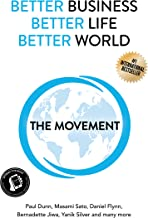 Better Business, Better Life, Better World: The Movement (English Edition)
