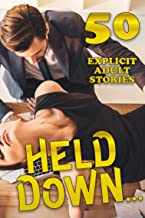 Held Down… 50 EXPLICIT ADULT STORIES