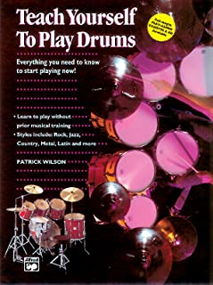 Alfred'S Teach Yourself to Play Drums: Everything You Need to Know to Start Playing Now!