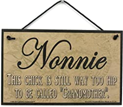 Egbert's Treasures 5x8 Paisley Scroll Style Sign Saying, Nonnie This Chick is Still Way Too Hip to BE Called 'Grandmother'. Decorative Fun Universal Household Signs from