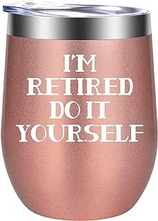 I'm Retired Do it Yourself - Retirement Gifts for Women - Funny Retired Retirement Gift for Retiring Teacher, Coworker, Grandma, Boss, Nurse, Mom, Friends, Secretary, Dr - GSPY Retiree Wine Tumbler