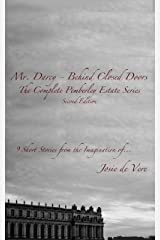 Mr. Darcy - Behind Closed Doors (The Complete Pemberley Estate Series Book 10) Kindle Edition