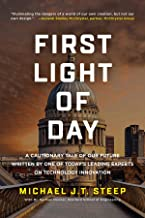 First Light of Day: A cautionary tale of our future written by one today's leading experts on technology innovation