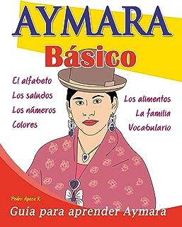 Aymara básico: Curso de aymara (Spanish Edition)