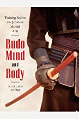 Budo Mind and Body: Training Secrets of the Japanese Martial Arts Kindle Edition