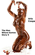 The Man Whore Games: Story 5 (Bite Sized Arla Book 155)