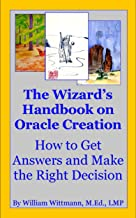 The Wizard's Handbook: How to Get Answers and Make the Right Decision