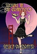 Sucking In San Francisco (Vampires of San Francisco series Book 1)