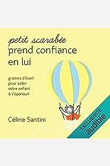 Petit scarabée prend confiance en lui: Graines d'éveil pour aider votre enfant à s'épanouir Audible Audiobook