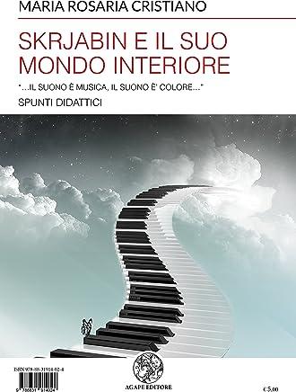 """Skrjabin e il suo mondo interiore: """"…il suono è musica, il suono è colore…"""" - spunti didattici (Alma Mater)"""