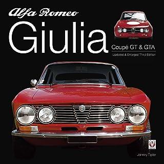 Alfa Romeo Giulia GT & GTA: Enlarged & revised 3rd edition (English Edition)