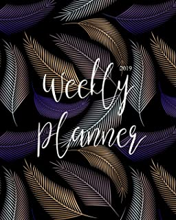 2019 Weekly Planner: Daily Weekly Monthly Calendar Planner | For Academic Agenda Schedule Organizer Logbook and Journal Notebook Planners With To To ... (planner 2018-2019 academic year) (Volume 3)