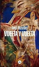 Vuelta y vuelta (Spanish Edition)