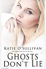 Ghosts Don't Lie Kindle Edition