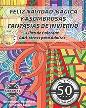 Feliz Navidad Mágica y Asombrosas Fantasías de Invierno: Libro de Colorear Anti-Stress para Adultos: 1 (Anti-Estres Mandal...