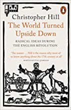 The World Turned Upside Down: Radical Ideas During the English Revolution (Penguin History)