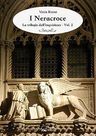 I Neracroce: La trilogia dellInquisitore - Vol.2
