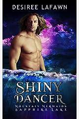 Shiny Dancer: Mountain Mermaids (Sapphire Lake) Kindle Edition
