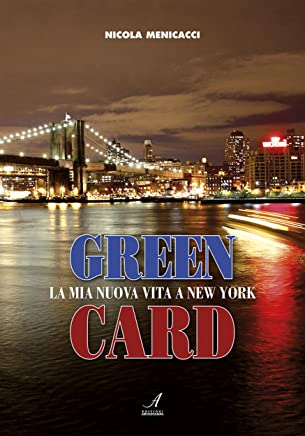 Green Card: La mia nuova vita a New York