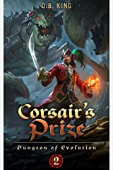 Corsair's Prize: A LitRPG Dungeon Core Adventure (Dungeon of Evolution Book 2) Kindle Edition
