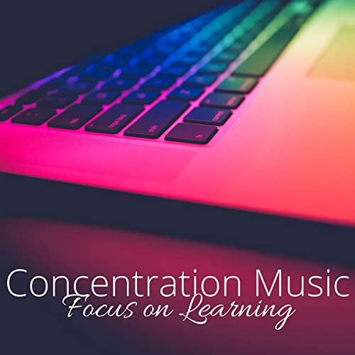Concentration Music: Study Music, Focus on Learning, Instrumental