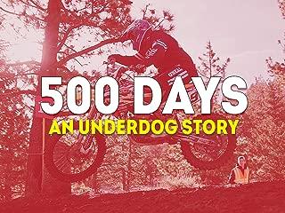 500 Days:  An Underdog Story