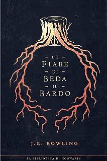 Le fiabe di Beda il Bardo (I libri della Biblioteca di Hogwarts Vol. 3) (Italian Edition)