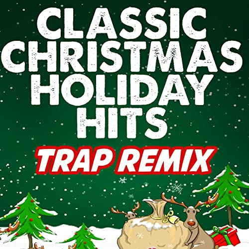 Jingle Bell Rock Trap Remix By Christmas Classics Remix On Amazon Music