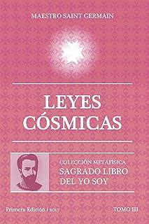 Leyes Cósmicas - Tomo III Sagrado libro del Yo Soy